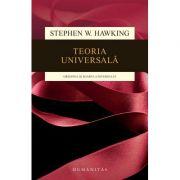Teoria universala. Originea si soarta universului - Stephen Hawking