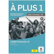 À plus 1 - Clasa a VI-a. Limba franceza, L2. Caietul elevului - Lauréda Kharbache, Ana Carrion, Ludovic Gaucher, Matilde Martinez Sallés