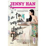 A ta vesnic, Lara Jean - Jenny Han. Traducere de Bogdan Voiculescu