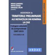 """Addenda la """"Trimiterile preliminare ale instantelor din Romania la CJUE - culegere adnotata de jurisprudenta (2007-2013)"""" Vol. I-III - Mihai Sandru"""