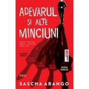 Adevarul si alte minciuni - Sascha Arango. Premiul European pentru Literatura Crime 2015