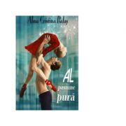 Al, pasiune pura - Alma Cristina Balas
