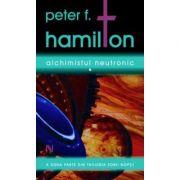Alchimistul neutronic - Peter F. Hamilton. Al doilea volum din trilogia ZORII NOPTII