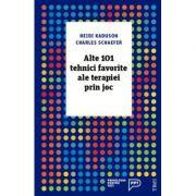 Alte 101 tehnici favorite ale terapiei prin joc - Heidi Kaduson. Traducere de Camelia Dumitru
