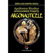Apollonius Rhodius. Argonauticele - Maria-Luiza Dumitru-Oancea