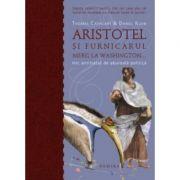 Aristotel si furnicarul merg la Washington (paperback) - Cathcart & Klein