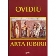 Arta iubirii - Ovidius. Traducere de Mihai Cimbru