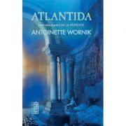 Atlantida (Seria Lumi la Raspantie, partea I) - Antoinette Wornik