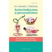 Autovindecarea si personalitatea. De ce unii raman sanatosi, iar altii sunt invinsi de boala - Dr. Howard S. Friedman