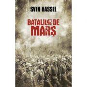 Batalion de mars (ed. 2017) - Sven Hassel