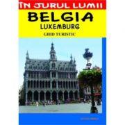 Belgia – ghid turistic - Mircea Cruceanu, Claudiu Viorel Savulescu