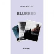 Blurred - Laura Mireanu