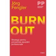 Burnout. Strategii pentru prevenirea epuizarii profesionale - Jörg Fengler