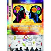 Business communication and NLP: successful drivers in theory and practice - Cristina Mihaela Zamfir