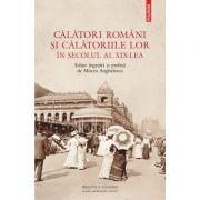 Calatori romani si calatoriile lor in secolul al XIX-lea - Mircea Anghelescu