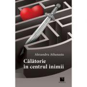 Calatorie in centrul inimii - Alexandru Athanasiu
