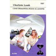 Cand dragostea poate sa astepte - Charlotte Lamb