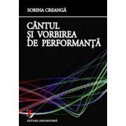 Cantul si vorbirea de performanta - Sorina Creanga