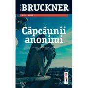 Capcaunii anonimi - Pascal Bruckner. Traducere de Muguras Constantinescu