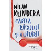 Cartea rasului si a uitarii - Milan Kundera