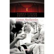 Cartea Atelierelor (hardcover) - Andrei Serban