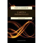 Cartea infinitului. Scurta introducere in nemarginit, etern si nesfarsit - John D. Barrow