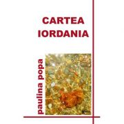 Cartea Iordania. Jurnal Liric - Paulina Popa
