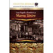 Casa Regala a Romaniei si Marea Unire - Dan-Silviu Boerescu