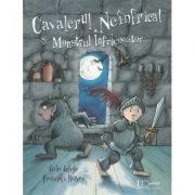 Cavalerul Neinfricat si Monstrul Infricosator - Franziska Harvey, Gaby Grosser