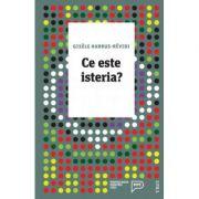Ce este isteria - Gisele Harrus-Revidi. Traducere de Camelia Munteanu