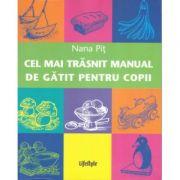 Cel mai trasnit manual de gatit pentru copii - Nana Pit