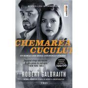 Chemarea cucului - Robert Galbraith. Traducere de Constantin Dumitru-Palcus