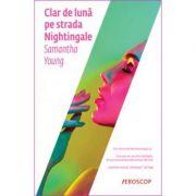 Clar de luna pe strada Nightingale - Samantha Young. Traducere de Iulia Dromereschi