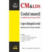 Codul muncii si Legea dialogului social. Registrul general de evidenta a salariatilor. Editia a 11-a actualizata la 31 octombrie 2018
