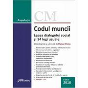 Codul muncii. Legea dialogului social si 14 legi uzuale. Actualizat 17 septembrie 2018