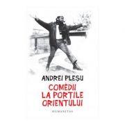 Comedii la portile Orientului - Andrei Plesu
