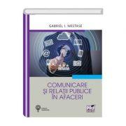 Comunicare si relatii publice in afaceri - Gabriel I. Nastase