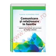 Comunicare si relationare in familie. Identitati divine reflectate in fiinta umana - Flavius Alexandru Pana