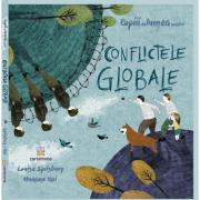 Conflictele globale - Louise Spilsbury. Ilustratii de Hanane Kai