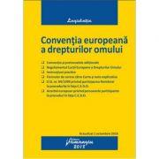 Conventia europeana a drepturilor omului. Editie actualizata la 1 octombrie 2018
