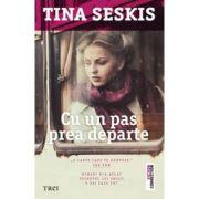 Cu un pas prea departe - Tina Seskis. Nimeni n-a aflat secretul lui Emily. O vei face tu?