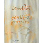 Cum continua povestea - Ioana Parvulescu