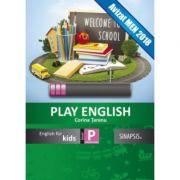Curs de limba engleza Play English Kids. Caiet de limba engleza pentru clasa pregatitoare