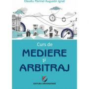 Curs de mediere si arbitraj - Claudiu Augustin Florinel Ignat