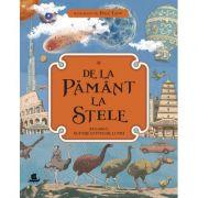 De la Pamant la stele. Atlasul superlativelor lumii