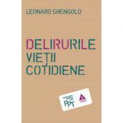 Delirurile vietii cotidiene - Leonard Shengold. Traducere de Brandusa Popa
