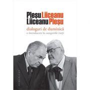 Dialoguri de duminica. O introducere in categoriile vietii - Andrei Plesu, Gabriel Liiceanu