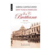 Din viata familiei Ion C. Bratianu 1914-1919 - Sabina Cantacuzino