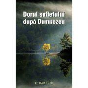 Dorul sufletului dupa Dumnezeu - Mary Ford