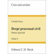 Drept procesual civil. Partea speciala Editia 8 - Claudia Rosu